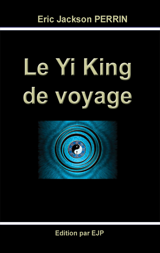 Yi King: Le Livre des Transformations Œuvres Completes Tome 1 (French Edition)